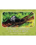 El Pájaro Carpintero y el Águila Arpía af Clara Nimia Serrano Antelo