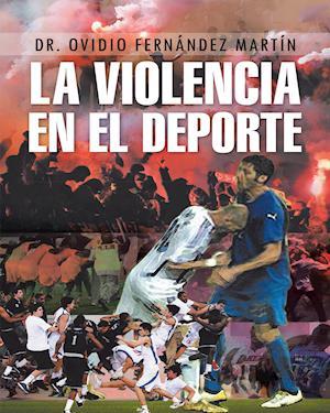 La violencia en el deporte af Dr. Ovidio Fernández Martín