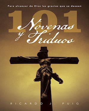 101 Novenas y Triduos af Ricardo J. Puig Plá