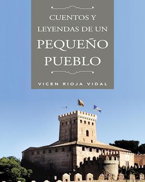Cuentos y leyendas de un pequeño pueblo af Vicen Rioja Vidal