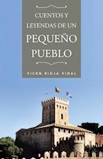 Cuentos y Leyendas de Un Pequeno Pueblo af Vicen Rioja Vidal