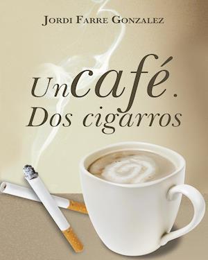 Un cafe, dos cigarros