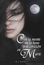 Con La Mente En La Luna y El Corazon En Marte