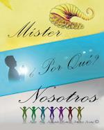 Míster, ¿Por qué nosotros? af Armando Ramiro Jimenez Arana