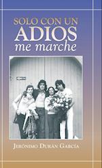 Solo Con Un Adios - Me Marche af Jeronimo Duran Garcia