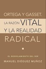 Ortega y Gasset. La Razon Vital y La Realidad Radical af Manuel Dieguez Munoz