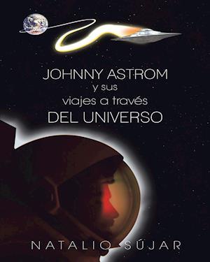 Johnny Astrom y sus viajes a través del Universo