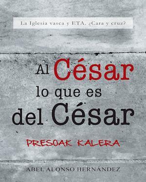Al César lo que es del César af Abel Alonso Hernandez