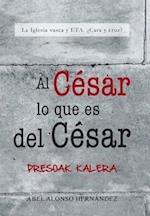 Al Cesar Lo Que Es del Cesar af Abel Alonso Hernandez