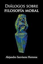 Dialogos Sobre Filosofia Moral af Alejandro Sanvisens