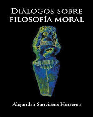 Dialogos sobre filosofia moral