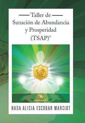 Taller de Sanacion de Abundancia y Prosperidad (Tsap)(R)