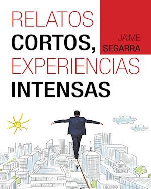 RELATOS CORTOS, EXPERIENCIAS INTENSAS