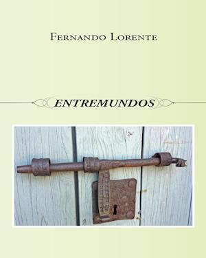 Entremundos af Fernando Lorente