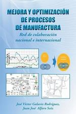 Mejora y Optimizacion de Procesos de Manufactura