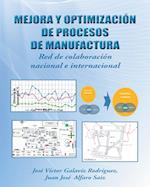Mejora y optimización de procesos de manufactura