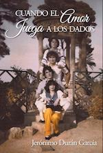 Cuando El Amor Juega a Los Dados af Jeronimo Duran Garcia