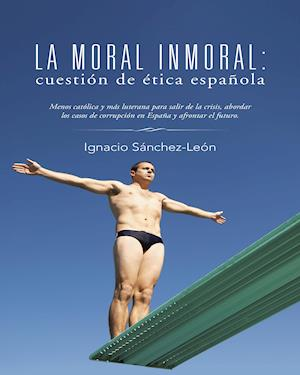 La moral inmoral: cuestión de ética española