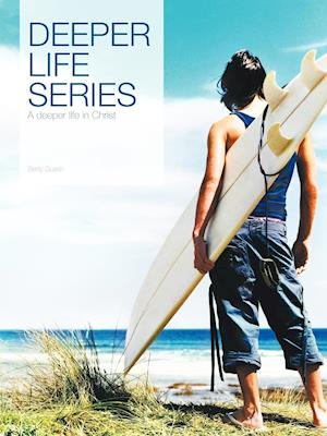 Deeper Life Series: A deeper life in Christ