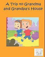 A Trip to Grandma and Grandpa's House