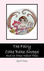 The Fairy Cake Bake Shoppe af April Grey