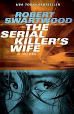 The Serial Killer's Wife af Robert Swartwood
