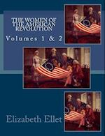 The Women of the American Revolution Volumes 1 & 2 af Elizabeth F. Ellet