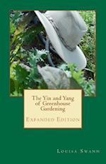 The Yin and Yang of Greenhouse Gardening