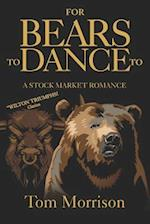 For Bears to Dance to af Tom Morrison