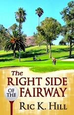 The Right Side of the Fairway af Ric K. Hill