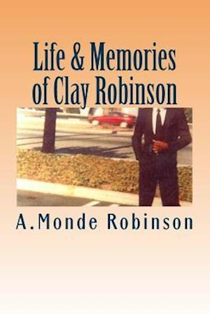 Bog, paperback Life & Memories of Clay Robinson af MS Monde Robinson