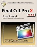Final Cut Pro X - How It Works (Graphically Enhanced Manuals)
