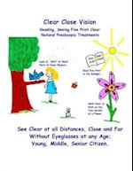 Clear Close Vision - Reading, Seeing Fine Print Clear
