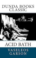 Acid Bath af Vaseleos Garson
