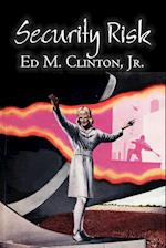 Security Risk by Ed M. Clinton, Jr., Science Fiction, Adventure, Literary