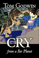 Cry from a Far Planet by Tom Godwin, Science Fiction, Adventure