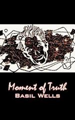Moment of Truth by Basil Wells, Science Fiction, Fantasy, Adventure