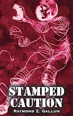 Stamped Caution by Raymond Z. Gallun, Science Fiction, Fantasy