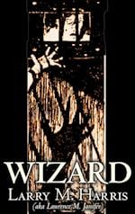 Wizard by Larry M. Harris, Science Fiction, Adventure, Fantasy
