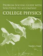Problem-Solving Guide with Solutions for College Physics, Volume 1