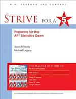 Strive for a 5 Preparing for the AP Statistics Examination to Accompany the Practice of Statistics (Strive for 5)
