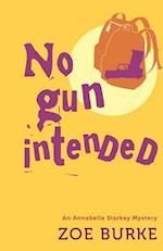 No Gun Intended (Annabelle Starkey Mysteries)