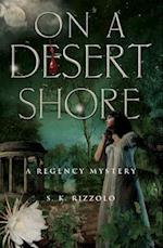 On a Desert Shore (Regency Mysteries)