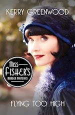Flying Too High (Miss Fishers Murder Mysteries)