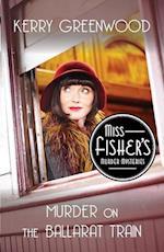 Murder on the Ballarat Train (Miss Fishers Murder Mysteries)