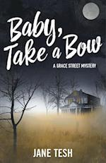 Baby, Take a Bow (Grace Street Mysteries)