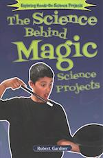The Science Behind Magic Science Projects (Exploring Hands on Science Projects)