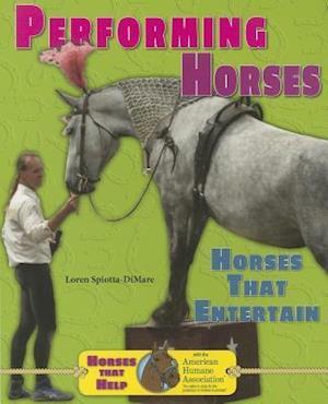 Bog, paperback Performing Horses af Loren Spiotta-DiMare