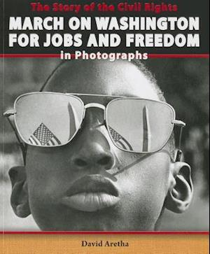 Bog, paperback The Story of the Civil Rights March on Washington for Jobs and Freedom in Photographs af David Aretha