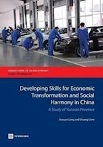 Developing Skills for Economic Transformation and Social Harmony in China: A Study of Yunnan Province af Shuang Chen, Xiaoyan Liang
